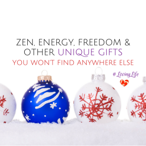 Zen, Energy, Freedom and Other Unique Gifts You Won't Find Anywhere Else