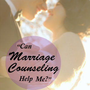 """Can Marriage Counseling Help Me?"""