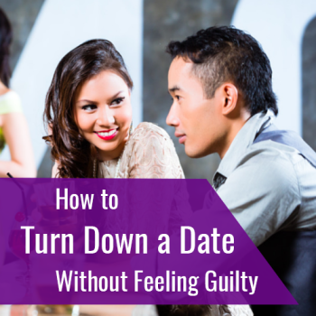 Dating Dilemma: How to Turn Down a Date Without Feeling Guilty