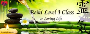 Reiki Level One Class at Loving Life